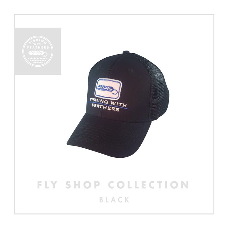 Fishing With Feathers - Black Fly Shop Collection Hat - Trucker Mesh back