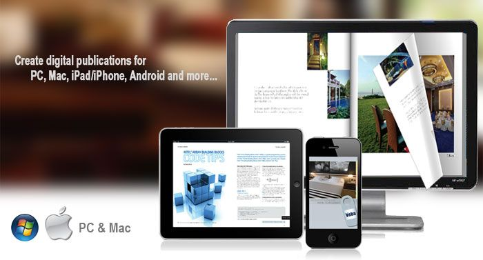 Create digital publications for PC, Mac, iPad, iPhone, Android and more...