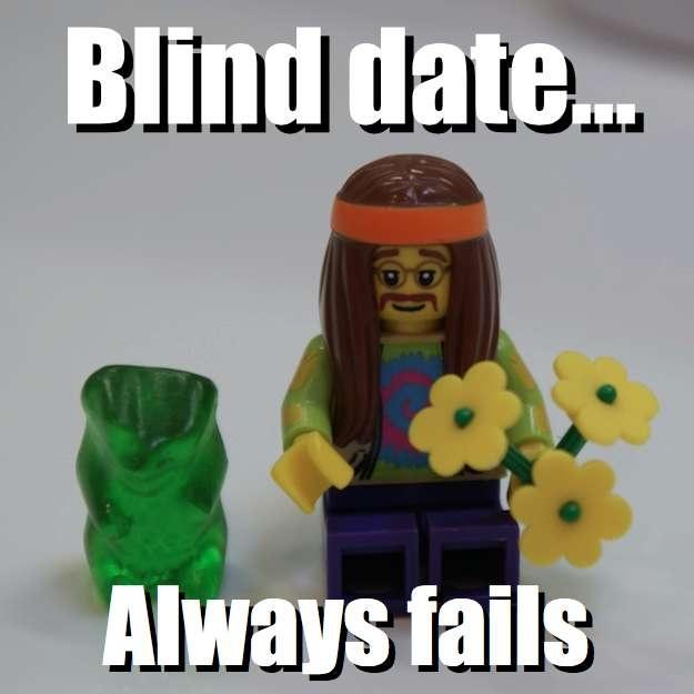 Blind date... - Always fails via brickmeme.com
