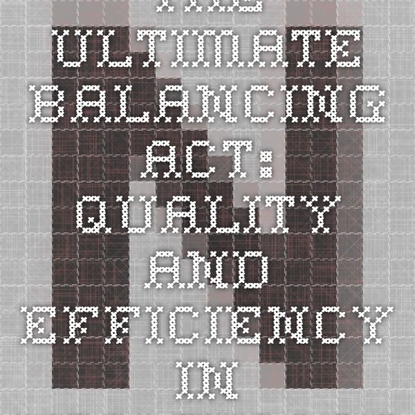 The Ultimate Balancing Act: Quality and Efficiency in Healthcare   WEB240