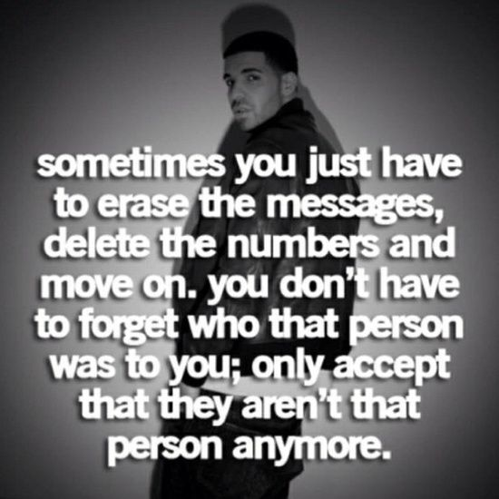 you dont have to forget who that person was to you; only accept that they aren't that person anymore