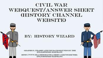 Civil War Webquest/Answer Sheet (History Channel Website) | Civil ...