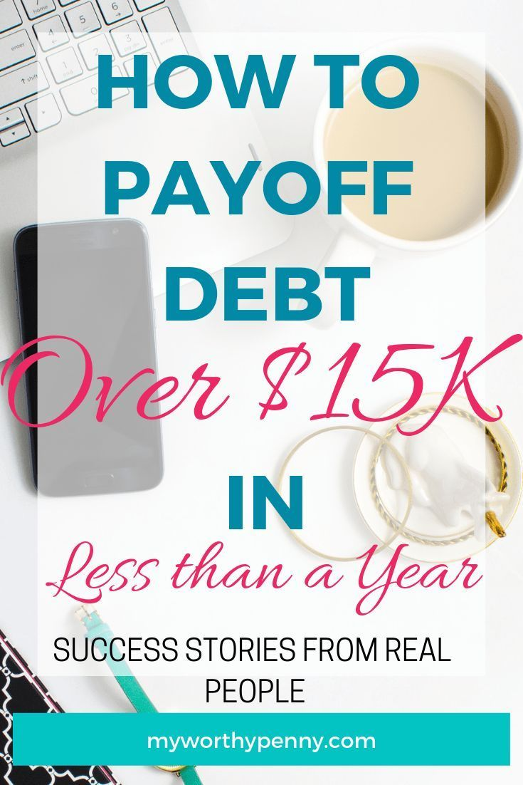 How To Pay Off Debt Of Over 15k In Less Than A Year