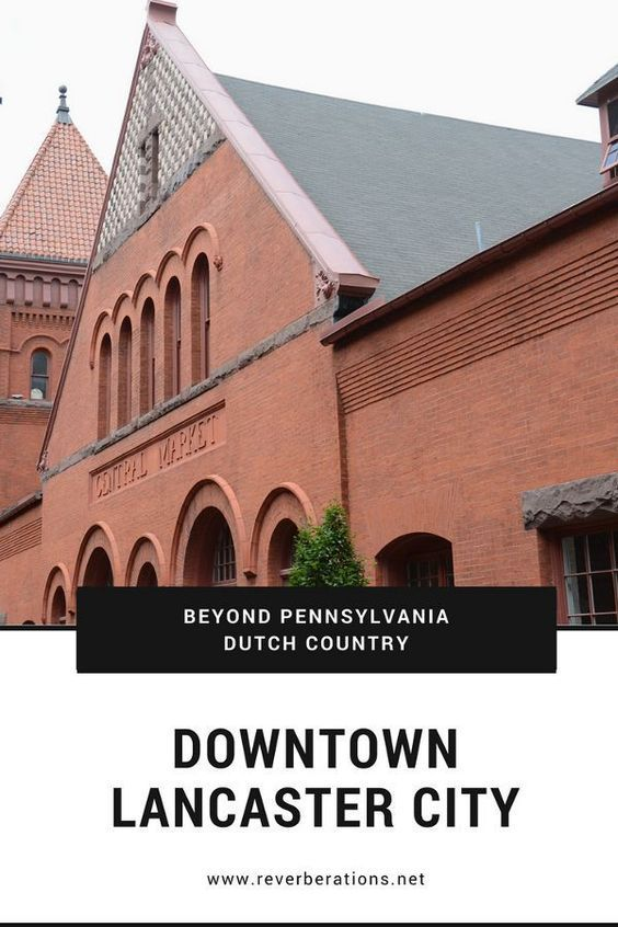 Get beyond Pennsylvania Dutch Country with downtown Lancaster City!
