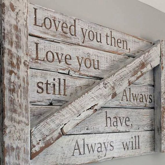 Loved you then Love you still barnwood sign by HillcraftDecor