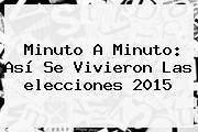 http://tecnoautos.com/wp-content/uploads/imagenes/tendencias/thumbs/minuto-a-minuto-asi-se-vivieron-las-elecciones-2015.jpg Elecciones 2015 Mexico. Minuto a Minuto: Así se vivieron las elecciones 2015, Enlaces, Imágenes, Videos y Tweets - http://tecnoautos.com/actualidad/elecciones-2015-mexico-minuto-a-minuto-asi-se-vivieron-las-elecciones-2015/