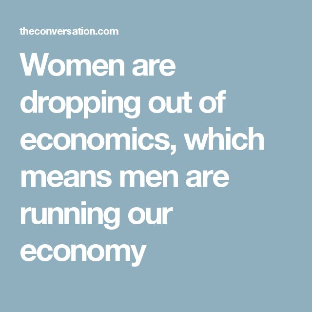 Women are dropping out of economics, which means men are running our economy