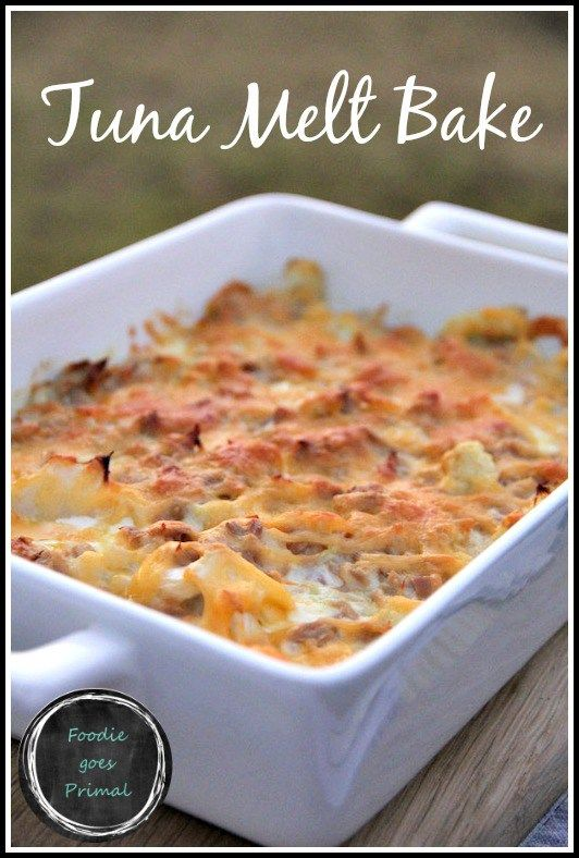 Tuna Melt Bake {LCHF, Banting, Comfort Food} I would replace the cauliflower with green beans and/or broccoli.
