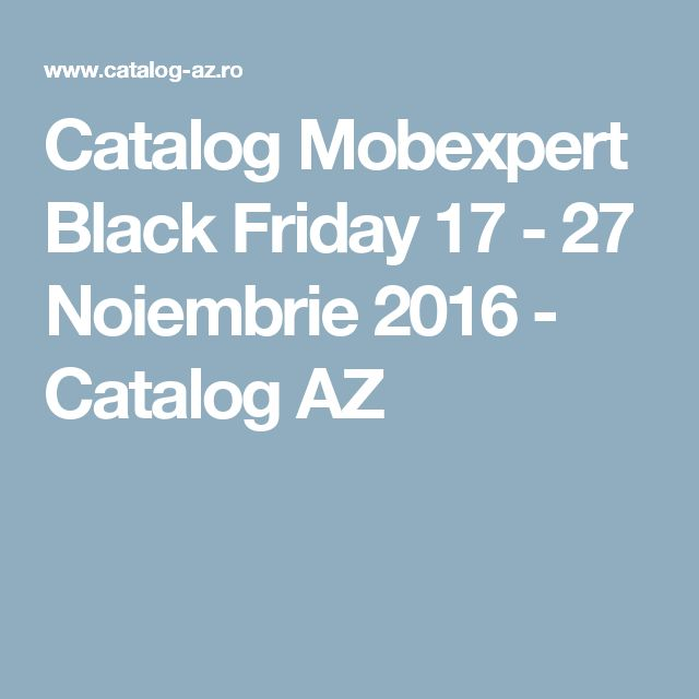Catalog Mobexpert Black Friday 17 - 27 Noiembrie 2016 - Catalog AZ
