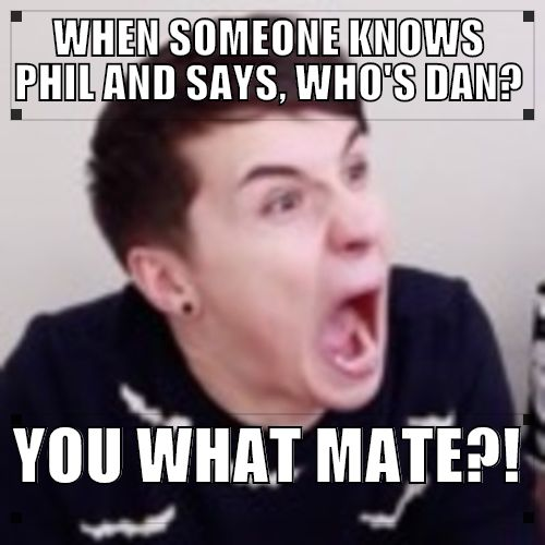 How can you know Phil and not Dan? They are a package deal!