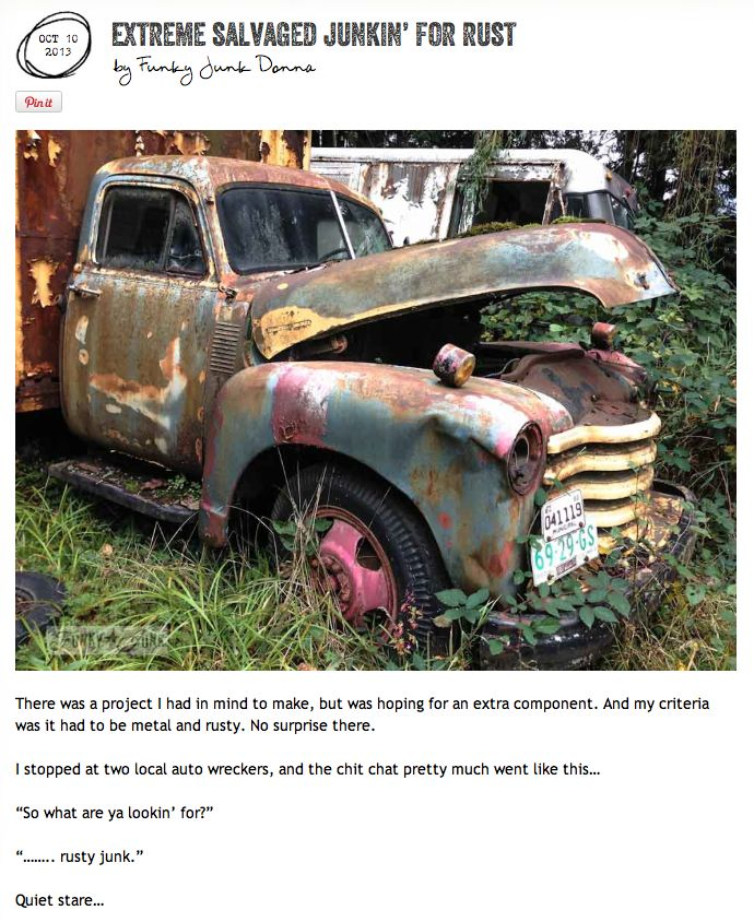 Extreme salvaged junkin' for rust, a junker's dream shopping trip to piles upon piles of delicious rusty junk, via http://www.funkyjunkinteriors.net/