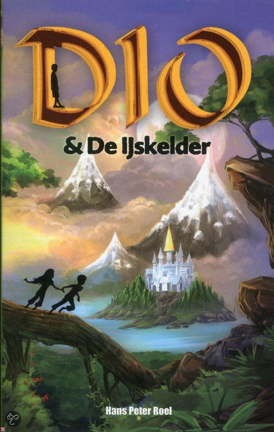 Dio & De IJskelder - Hans Peter Roel /  Baarnse schrijver $14.95 (euro's) 10-12 jaar. Ook te koop bij Bibliotheken Eemland