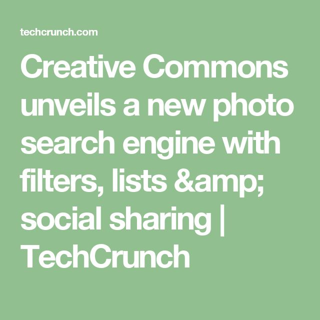 Creative Commons unveils a new photo search engine with filters, lists & social sharing | TechCrunch