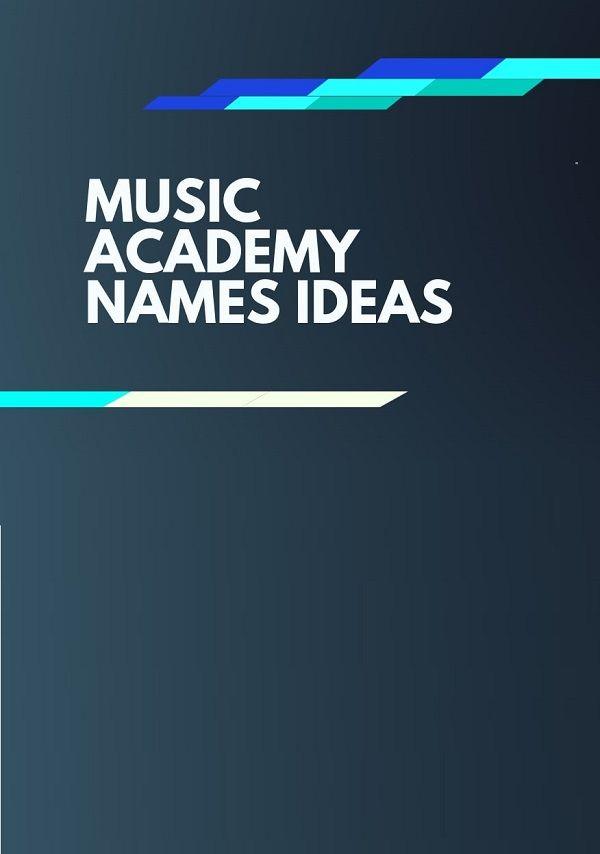 465 Creative Music Academy Name Ideas Ever Thebrandboy School