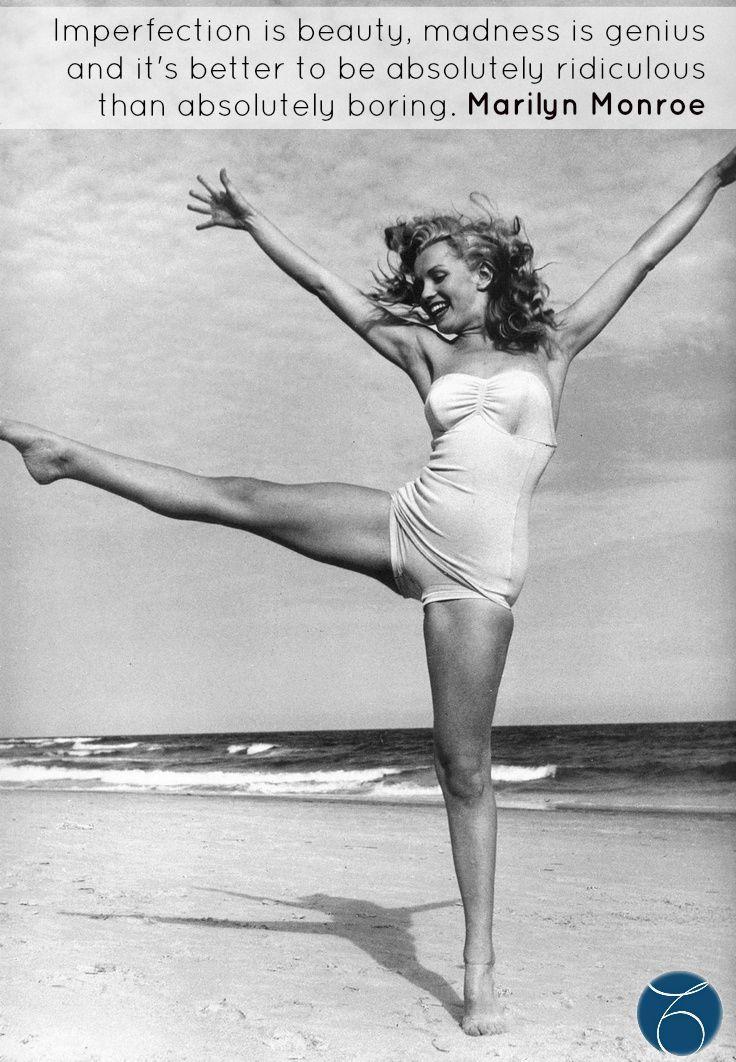 La imperfección es belleza, la locura es genio y es mejor ser absolutamente ridículo que ser absolutamente aburrido. Marilyn Monroe #belleza   #salud   #fun #summer2015  #Barcelona http://www.mtmeler.com/category/blog/