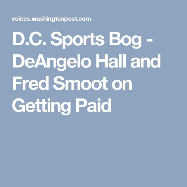 D.C. Sports Bog - DeAngelo Hall and Fred Smoot on Getting Paid