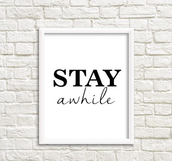 Stay awhile print Stay awhile poster Minimalist wall decor Stay awhile wall art Stay awhile decor Scandinavian sign Black white abstract art