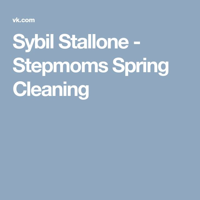 Sybil stallone stepmoms spring cleaning