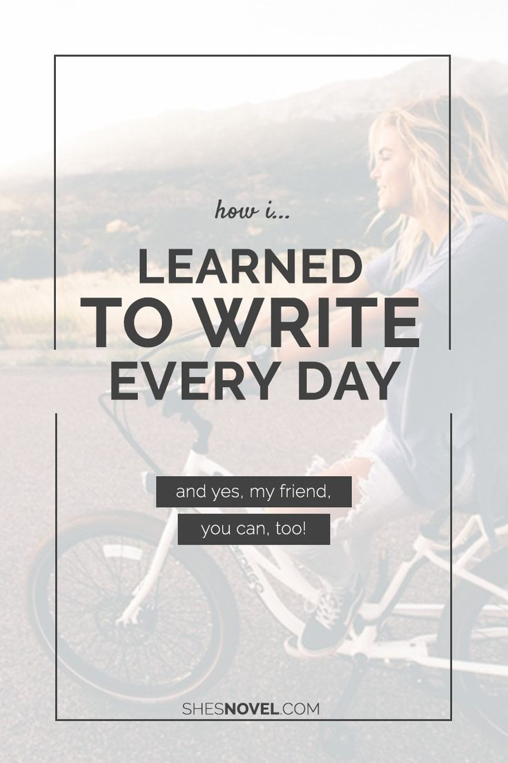 How I Learned to Write Every Day (and yes, you can, too!)