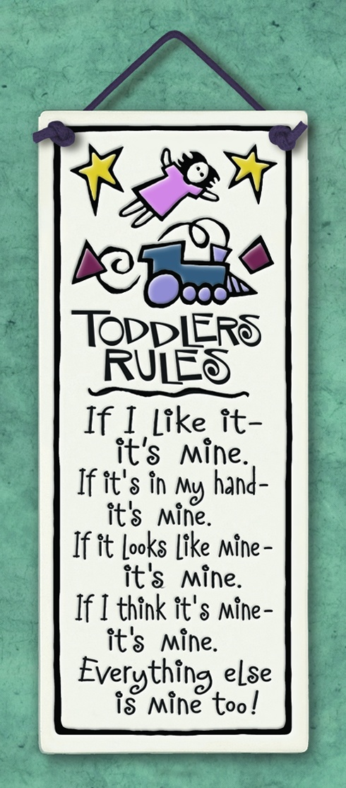 Toddlers Rules...and Grandma thinks that's O-KAY!