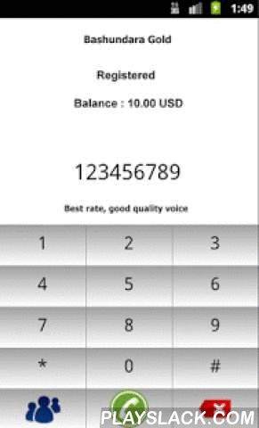 Bashundara GOLD  Android App - playslack.com , Bashundara is a dialer that allows to make cheap International calls*.* You need a VOIP account to make calls.* In some countries VOIP is illegal. Please make sure it is legal in your country before downloading it.Developed by Unique Telecom - www.u-telecom.co.uk