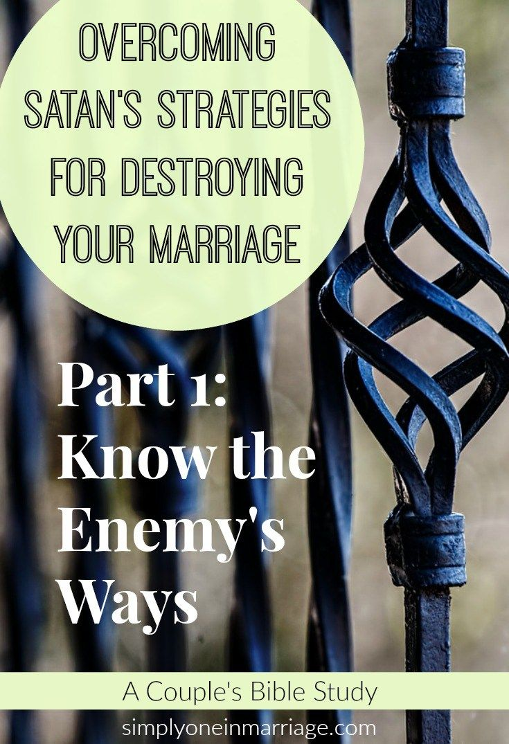 Don't let your spouse become your enemy. The real enemy against your marriage is Satan. And he is out to destroy you. This Couple's Bible Study will help you learn God's ways to overcome the enemy's ways. | Overcoming Satan's Strategies for Destroying Your Marriage | Simply One in Marriage.