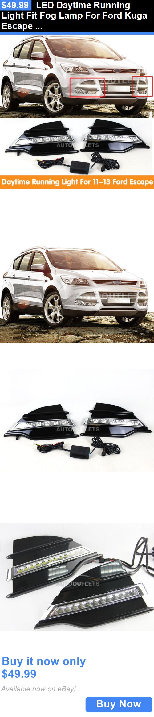 Motors parts and accessories led daytime running light fit fog lamp for ford kuga escape