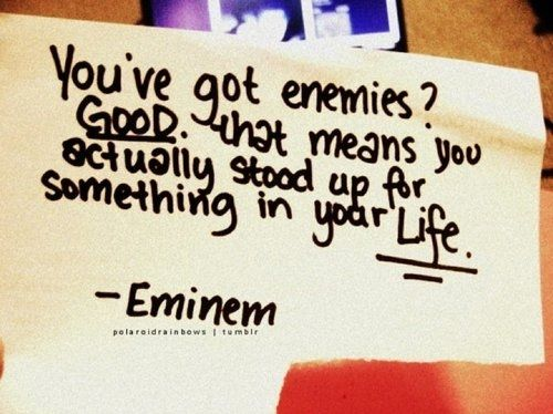 I like this quote!Enemies, Slim Shady, Inspiration, Well Said, Truths, So True, Stands Up, Winston Churchill, Eminem Quotes