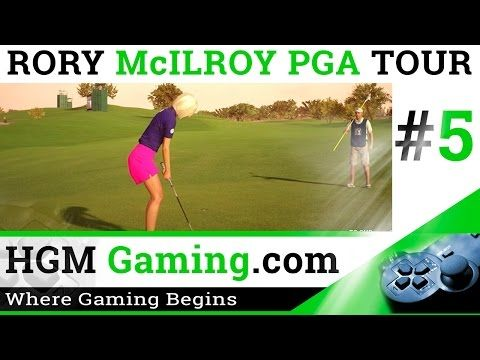 Rory McIlroy PGA Tour Xbox One Gameplay 5 [EA SPORTS PGA TOUR PRESENTS] ...