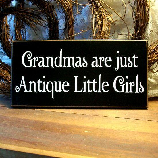 Wood Sign Grandmas Are Just Antique Little Girls Plaque Primitive. $13.95, via Etsy.