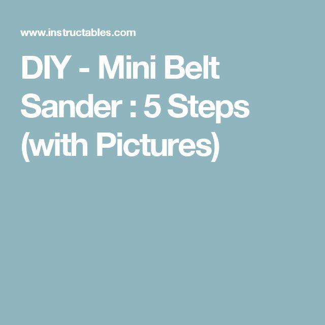 DIY - Mini Belt Sander : 5 Steps (with Pictures)