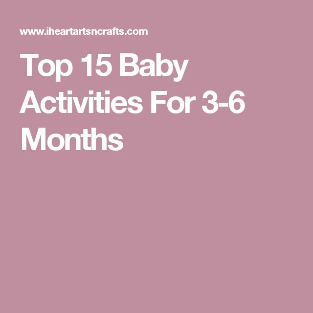 Top 15 Baby Activities For 3-6 Months