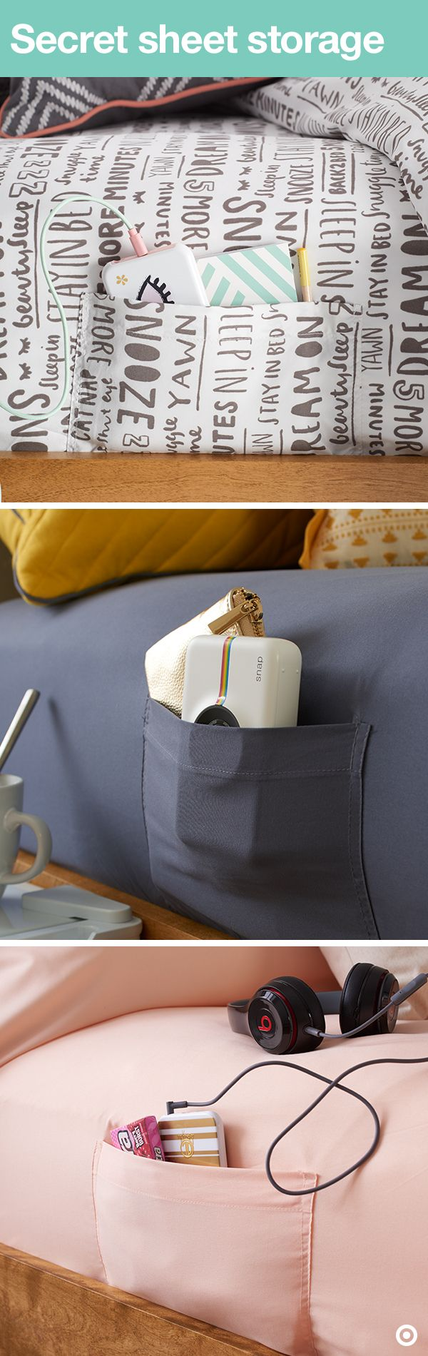 A fitted XLT sheet + awesome side pocket = a match made in bedding heaven. These sheets hold all your essentials close, like your phone, earbuds, remote and dream journal. Plus, you can hide your favorite things by pulling the comforter over the side (aka making your bed!). It's a real shared space must-have. TIP: Dorm room beds are longer than your average twin. When dorm shopping, look for XLT on sheet packaging. These babies are made specifically for dorm life.