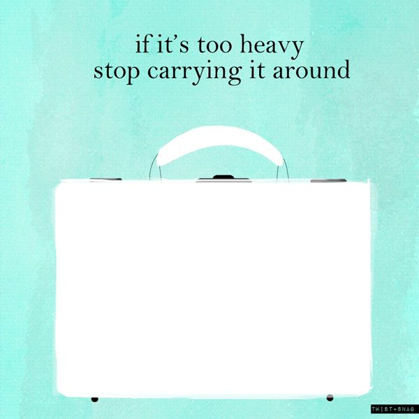 if it's too heavy - stop carrying it around suitcase inspirational from Twist + Snag