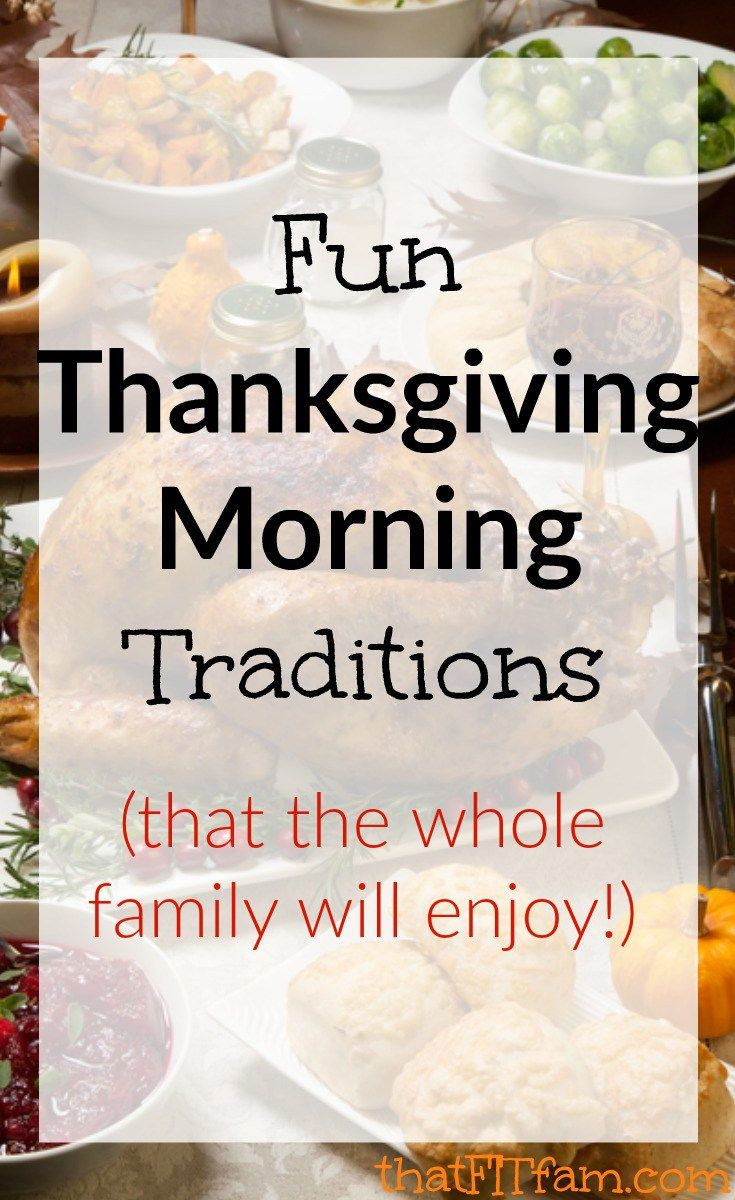 fun Thanksgiving morning traditions. great family traditions! I love the video one!