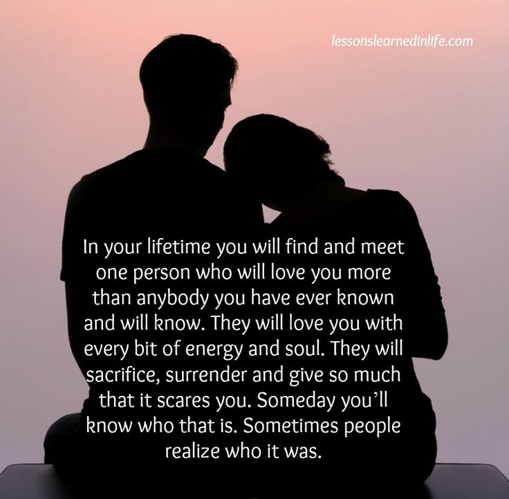 I Love You More Than You Know Quotes: In Your Lifetime You Will Find And Meet One Person Who