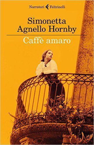 Caffè amaro - Simonetta Agnello Hornby - 8 recensioni su Anobii