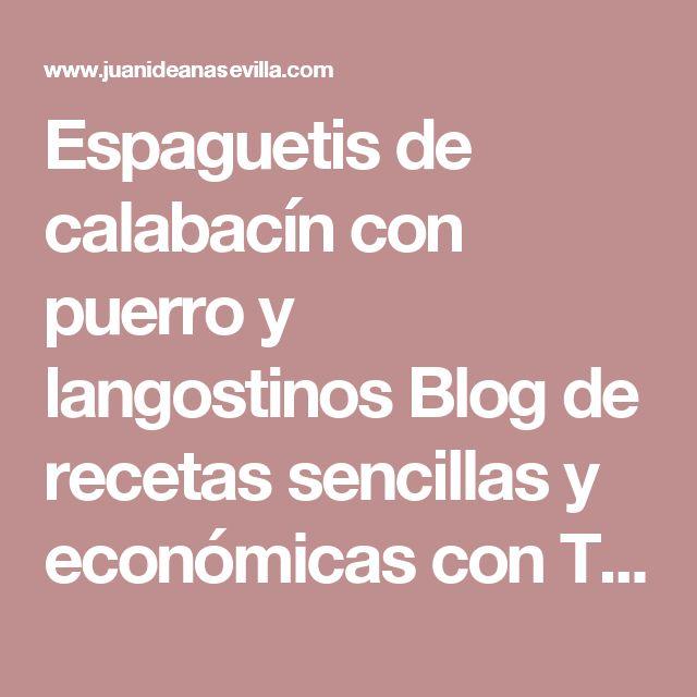 Espaguetis de calabacín con puerro y langostinos Blog de recetas sencillas y económicas con Thermomix y Olla GM La Juani de Ana Sevilla