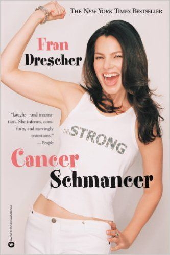 """Cancer Schmancer by Fran Drescher. Drescher, most famous for her loud, nasal voice and her role on the 1990s TV series The Nanny, advises readers to """"open a mouth"""" when dealing with their doctors in this down-to-earth account of her experience with uterine cancer. This is a secular book."""