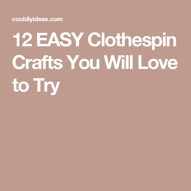 12 EASY Clothespin Crafts You Will Love to Try