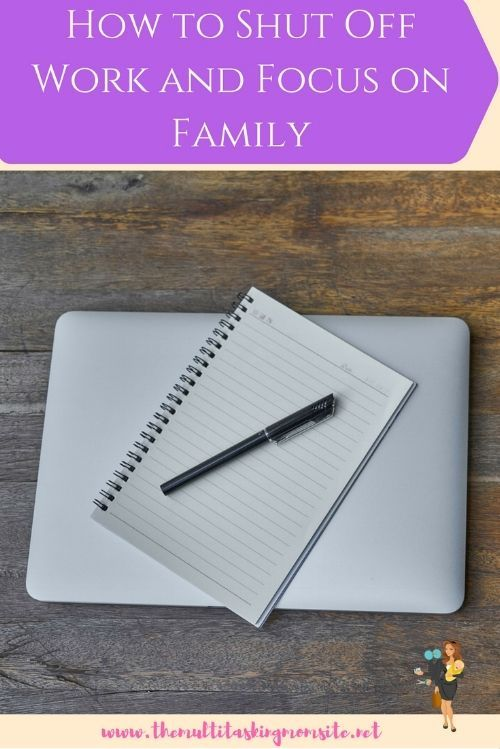 Whether you work for a company in an office, work at home, are an entrepreneur, or work to manage your home, it can be really hard to turn off work when family time arrives. Learn some techniques to allow you to turn off work and focus on family.