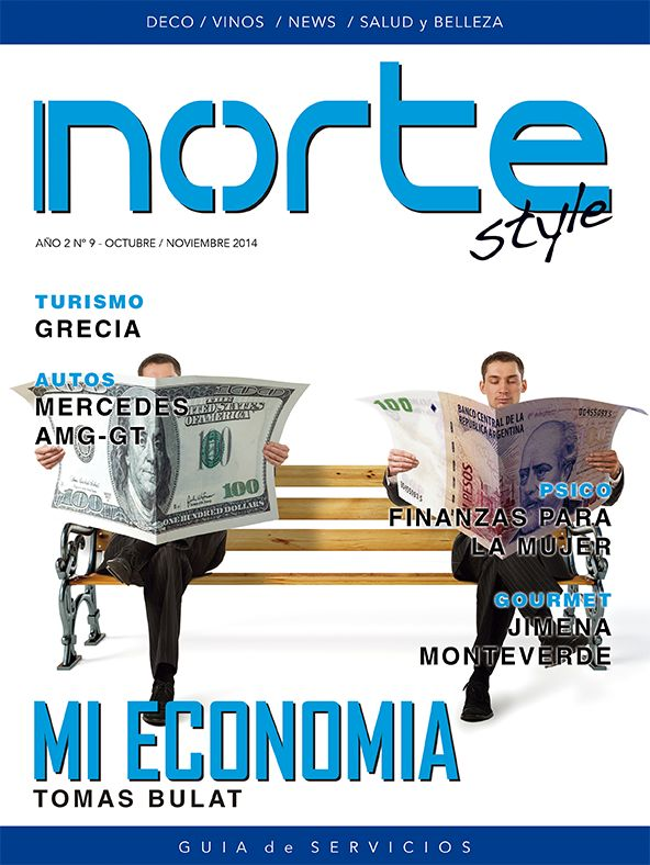 Revista Norte Style - N° 9 Mi Economía, por Tomas Bulat - Psico, Finanzas para la Mujer - Gourmet, Los consejos de Jimena Monteverde - Turismo, Grecia - Autos, Mercedes AMG-GT