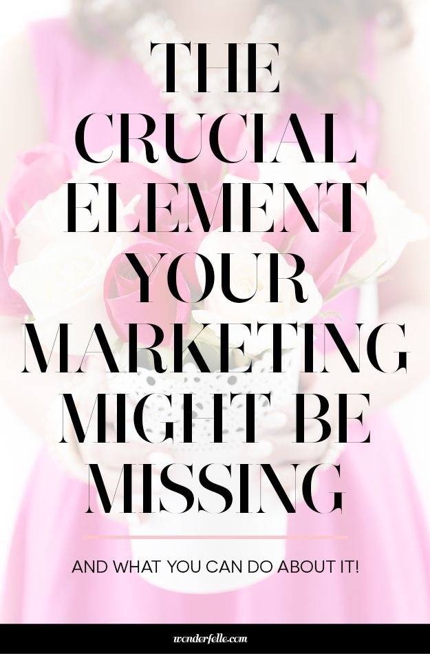 The Crucial Element Your Marketing Might Be Missing