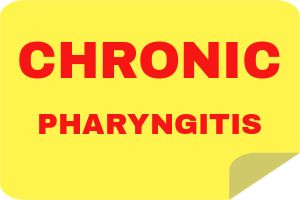 Chronic Pharyngitis Definition, Symptoms and Treatment
