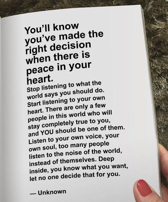 You'll know you've made the right decision when there is peace in your h… – Visha