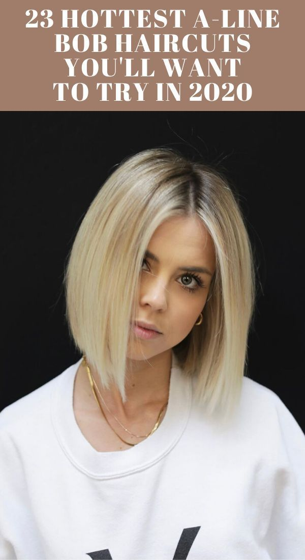 23 Hottest A Line Bob Haircuts You Ll Want To Try In 2020 In 2020 Line Bob Haircut Layered Bob Haircuts Bobs Haircuts