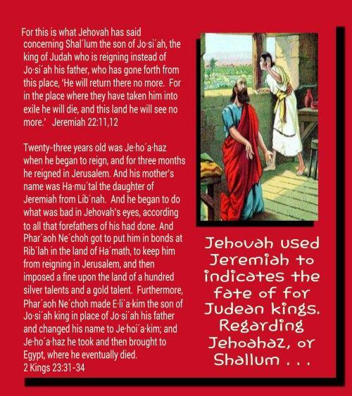 Jeremiah 22:11,12 ;   2 Kings 23:31-34