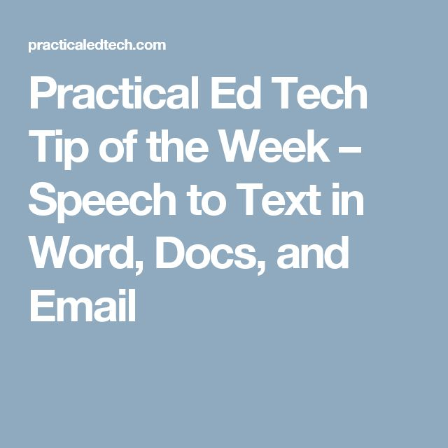 Practical Ed Tech Tip of the Week – Speech to Text in Word, Docs, and Email