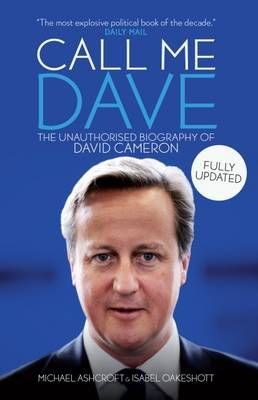 Call Me Dave by Michael A. Ashcroft, Isabel Oakeshott | Waterstones