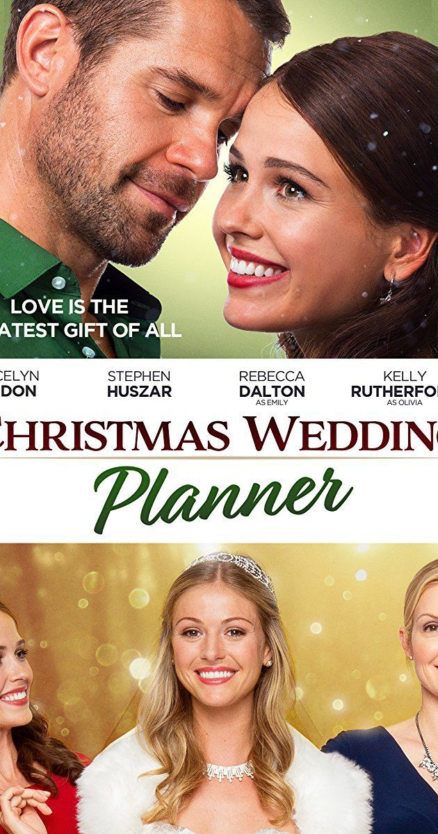 Christmas Wedding Planner 2017 Pg Romance Tv Movie December 2017 Wedding Planner Movie Romantic Christmas Movies Wedding Movies